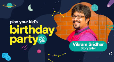 Birthday Party for Kids with Vikram Sridhar - Storyteller