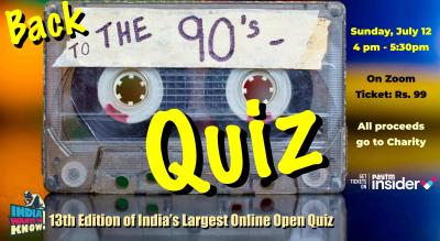 Back to the 90s Quiz : India Wants To Know Quiz Show: 13th Weekly Open Quiz