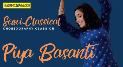 Piya Basanti - Weekend Choreography Workshop with Dancamaze