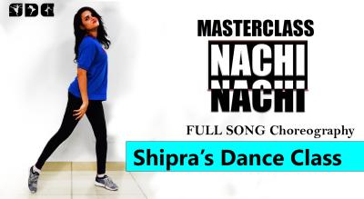 Learn dance with me - SHIPRA SHARMA - NACHI NACHI - Full song Choreography