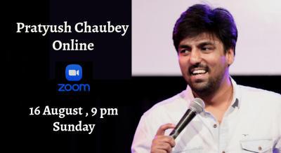 Pratyush Chaubey Online Stand Up Comedy