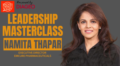 Leadership Masterclass With Namita Thapar, Executive Director At Emcure Pharmaceuticals  | Ladies Who Lead