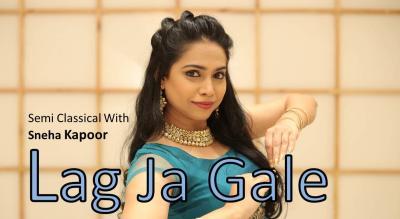 Lag Ja Gale - Semi Classical with Sneha Kapoor