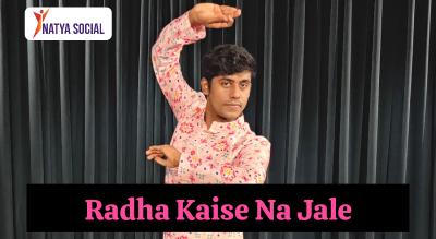Natya Social - Radha Kaise Na Jale