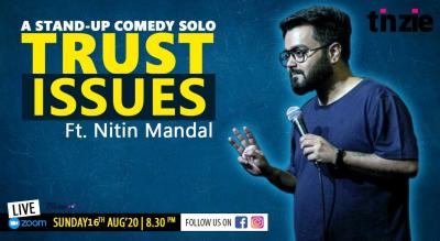 """Tinzie presents """"TRUST ISSUES """" ft. Nitin Mandal"""