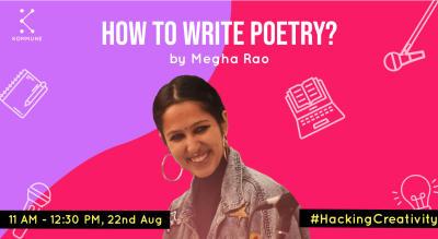 How To Write Poetry By Megha Rao    Kommune