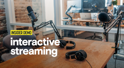 Insider Demo: Interactive Streaming