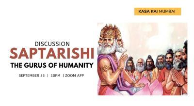 Discussion on Saptarishi - The Gurus Of Humanity At Zoom App