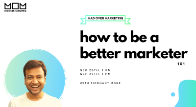 How To Be A Better Marketer 101 - Mad Over Marketing