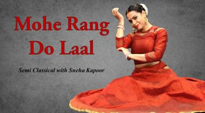 Mohe Rang Do Laal - Semi Classical with Sneha Kapoor