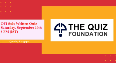 QF1 Solo Quiz by Rajagopal on Saturday, September 19th, 6 PM (IST)