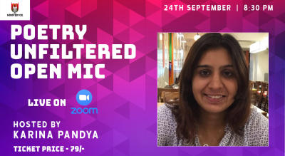 Poetry Unfiltered Open Mic ft. Karina Pandya