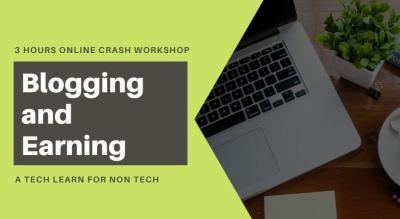 Blogging and Earning: 3 Hours Online Crash Workshop