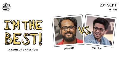 Grin Revolution: I'm The Best w/ Ashish Shakya & Rohan Joshi