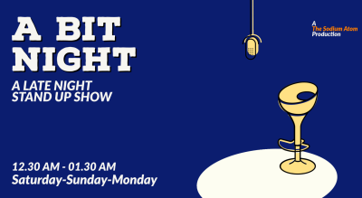 A BIT NIGHT - A Late Night Stand Up show