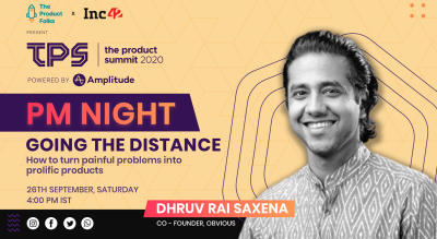 'Going the Distance' by Dhruv Saxena (Co-Founder & CPO, Obvious) | PM Night with The Product Folks & Inc42