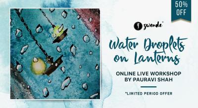 Water droplets on lanterns online live workshop