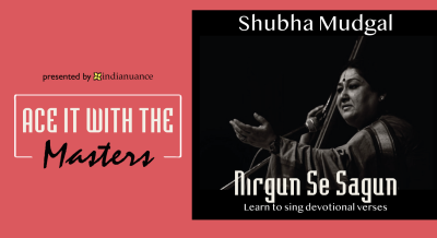 Ace it with the Masters, Shubha Mudgal