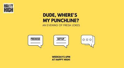 Dude, Where's My Punchline?