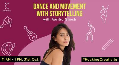 Dance and Movement With Storytelling by Auritra Ghosh || Kommune