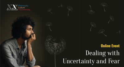 Dealing with Uncertainty and Fear