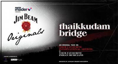 An Original take by Thaikkudam Bridge   Paytm Insider presents Jim Beam Originals