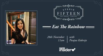 Studio Fifteen | Eat The Rainbow with Puujaa Kukreja