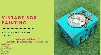 Vintage Box Painting workshop - 1 hr| 2 Day| 5-6 Dec