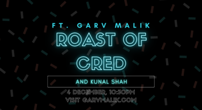 Roast of Cred ft. Garv Malik