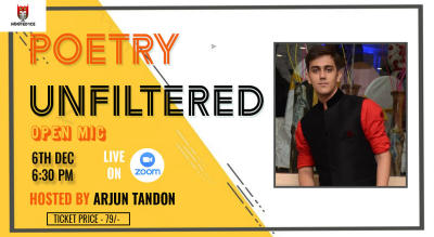Poetry Unfiltered Open Mic ft. Arjun Tandon