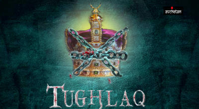 Tughlaq - A rehearsed reading