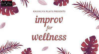 Improv For Wellness