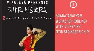 SHRINGARA by VIPALAYA - Bharatanatyam Workshop (Online) with Vidhya RG