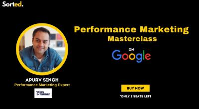 Performance Marketing Masterclass - Sorted.
