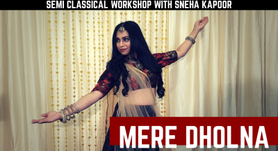 Mere Dholna - Semi Classical with Sneha Kapoor