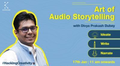 Art of Audio Storytelling by Divya Prakash Dubey || Kommune