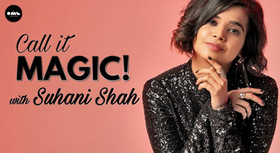 Call It Magic with Suhani Shah!