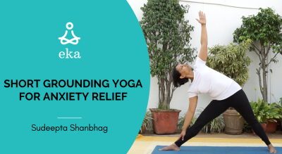 Grounding Yoga for Anxiety Relief by Sudeepta Shanbhag