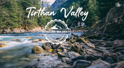 WanderOn Tirthan Valley - Weekend Trip From Delhi