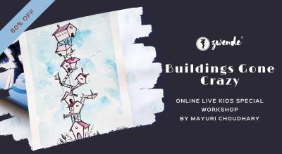 Buildings Gone Crazy [Online Live Workshop]