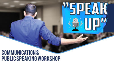 Speak Up! - Communication & Public Speaking Workshop