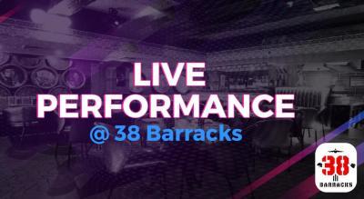 Live Performance - 38 Barracks CP