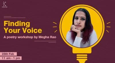 Finding Your Voice - A poetry workshop by Megha Rao || Kommune