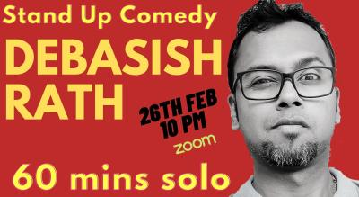 One Hour Stand Up Comedy Trial Show by Debasish Rath | Show 4