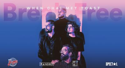 Madness JAMS presents: Break Free with When Chai Met Toast   Fandom, Bangalore