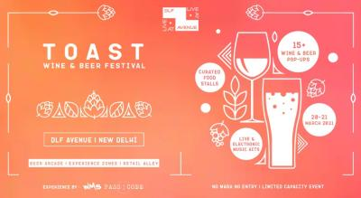 Toast - Wine & Beer Fest | March 20 & 21 | DLF Avenue