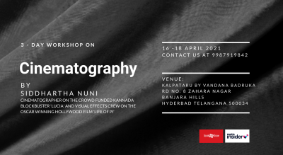 3 - Day Workshop on Cinematography by Siddhartha Nuni