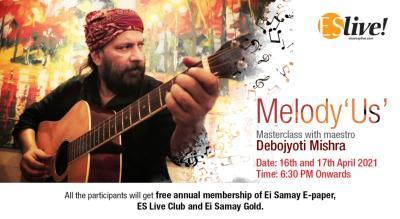 "Melody ""Us"" - Masterclass with maestro Debojyoti Mishra"