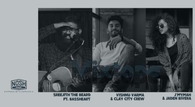 Nosh Haus presents Mixtape ft. J'mymah, Sreejith The Beard & Vishnu Varma