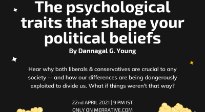 TED Talk Screening:  The psychological traits that shape your political beliefs By Dannagal G. Young